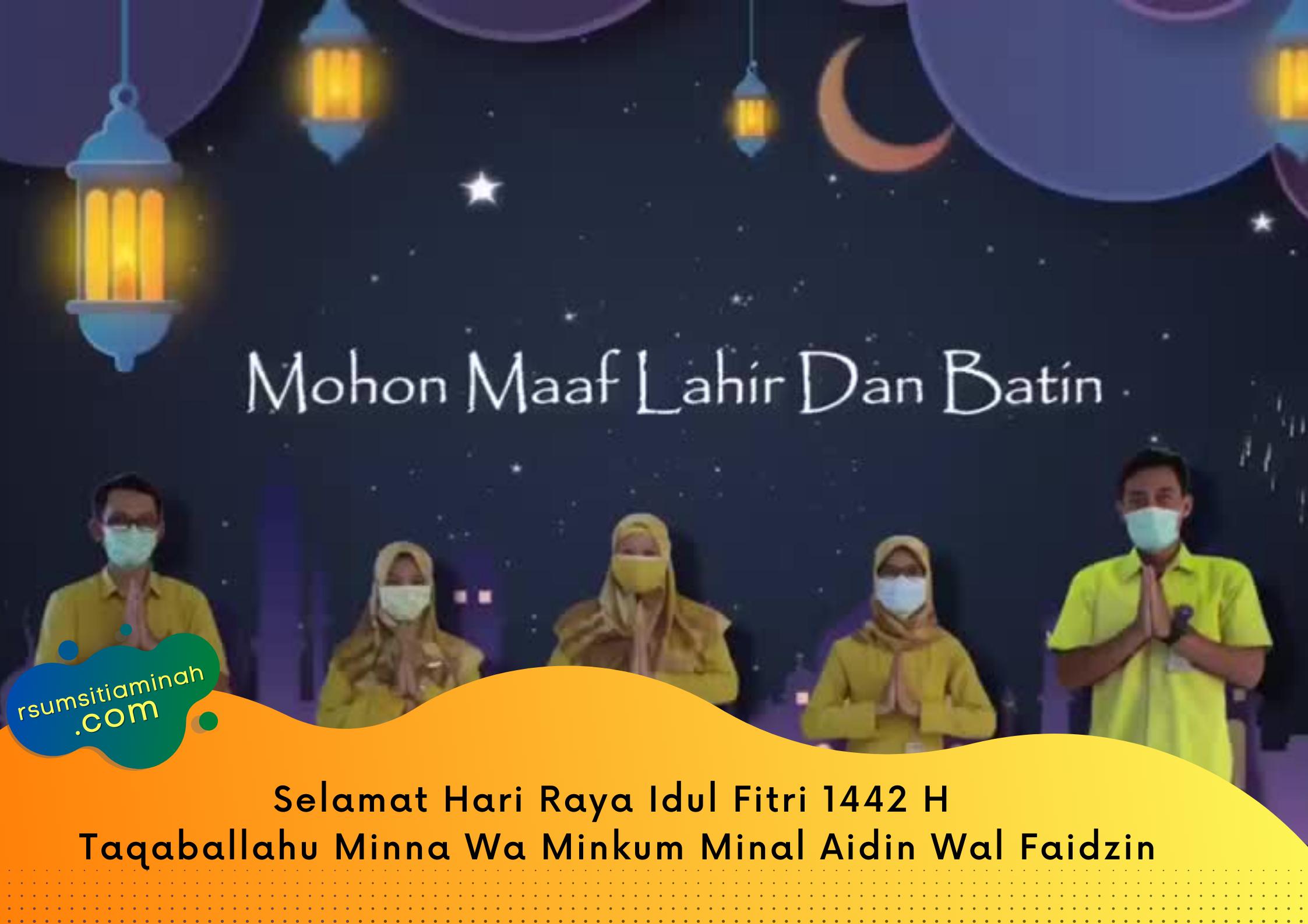 Selamat Hari Raya Idul Fitri 1442 H Taqaballahu Minna Wa Minkum Minal Aidin Wal Faidzin